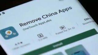 Remove China Appsને પ્લે સ્ટોર પરથી હટાવાઈ